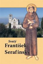 Vyšla nová kniha – Svatý František Serafínský
